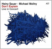 Heinz Sauer, Michael Wollny: Don't Explain - CD