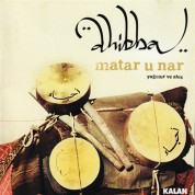 Ahibba: Matar u Nar / Yağmur ve Ateş - CD