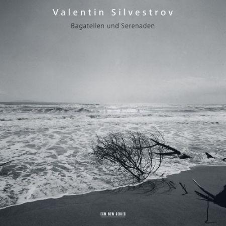 Valentin Silvestrov, Alexei Lubimov, Münchener Kammerorchester, Christoph Poppen: Valentin Silvestrov: Bagatellen und Serenaden - CD