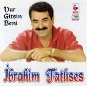 İbrahim Tatlıses: Vur Gitsin Beni - CD