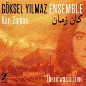 Göksel Yılmaz Ensemble: Kan Zaman - CD