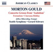 Gerard Schwarz: Gould: Concerto Grosso - Cinerama Holiday Suite - World War I - Formations - CD