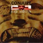 Conjure: Bad Mouth - CD