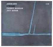 Jakob Bro, Thomas Morgan, Joey Baron: Streams - CD