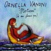 Ornella Vanoni: Meticci (Io Mi Fermo Qui) - CD
