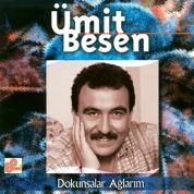 Ümit Besen: Dokunsalar Ağlarım - CD