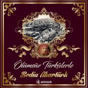 Bedia Akartürk: Ölümsüz Türkülerle - Plak