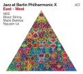 Nes, Black String, Majid Bekkas, Nguyên Lê: Jazz At Berlin Philharmonic X: East - West - CD