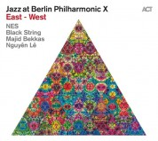 Nes, Black String, Majid Bekkas, Nguyên Lê: Jazz At Berlin Philharmonic X: East - West - CD
