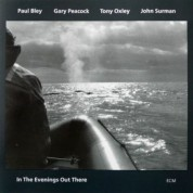 Paul Bley, Gary Peacock, Tony Oxley, John Surman: In The Evenings Out There - CD