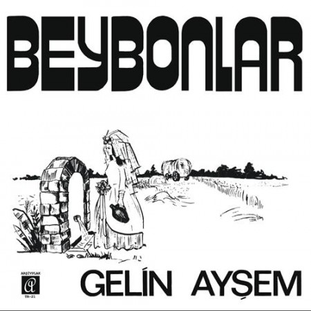 Beybonlar: Gelin Ayşem - Single Plak