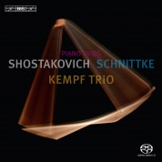 Kempf Trio: Shostakovich, Schnittke: Piano Trios - SACD