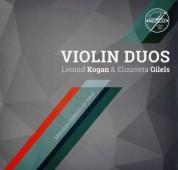 Leonid Kogan, Elizaveta Gilels: Leonid Kogan & Elizaveta Gilels - Violin Duos - Plak