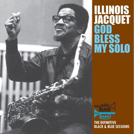 Illinois Jacquet: God Bless My Solo - Plak