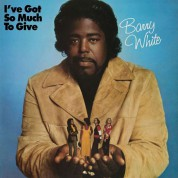 Barry White: I've Got So Much To Give - Plak