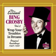 Bing Crosby: Crosby, Bing: Wrap Your Troubles in Dreams (1927-1931) - CD