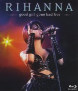 Rihanna: Good Girl Gone Bad Live - BluRay