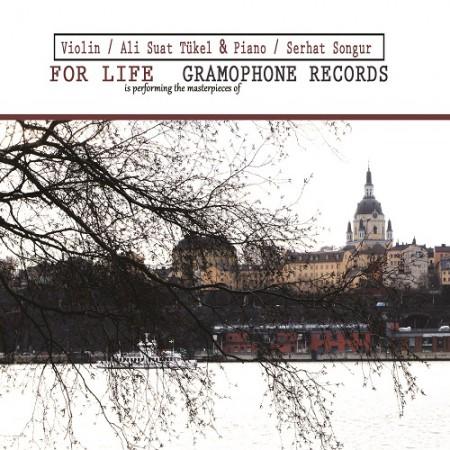 Ali Suat Tükel, Serhat Songur: For Life - Gramophone Records - CD