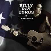 Billy Ray Cyrus: I'M American - CD