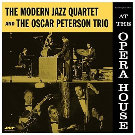 Oscar Peterson Trio, The Modern Jazz Quartet: At The Opera House (Remastered) - Plak