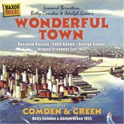 Bernstein: Wonderful Town (Original Broadway Cast) (1953) / Comden and Green Performances (1955) - CD