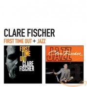 Clare Fischer: First Time Out + Jazz - CD