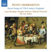 Penny Merriments: Street Songs of 17th Century England - CD