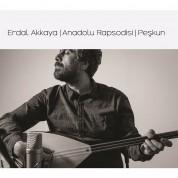 Erdal Akkaya: Anadolu Rapsodisi Peşkun - CD