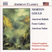 Theodore Kuchar, Ukraine National Symphony Orchestra: Gould: American Ballads - Foster Gallery - American Salute - CD
