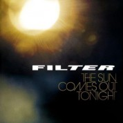 Filter: The Sun Comes Out Tonight - CD