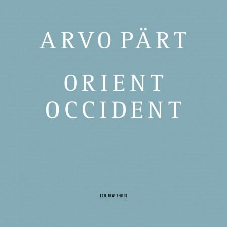 Swedish Radio Choir, Swedish Radio Symphony Orchestra, Tõnu Kaljuste: Arvo Part: Orient & Occident - CD