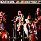 Rahsaan Roland Kirk: Volunteered Slavery - CD