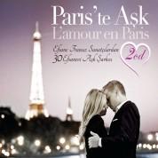 Çeşitli Sanatçılar: Paris'te Ask /  L'amour En Paris 2 - CD