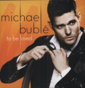 Michael Bublé: To Be Loved - Plak