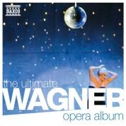 Çeşitli Sanatçılar: The Ultimate Wagner Opera Album - CD
