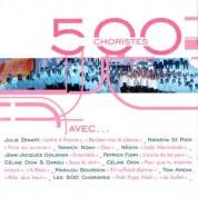 Çeşitli Sanatçılar: 500 Choristes Avec... - CD