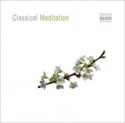Çeşitli Sanatçılar: Classical Meditation - CD