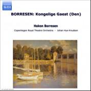 Borresen: Kongelige Gaest (Den) (The Royal Guest) - CD