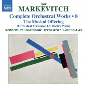 Christopher Lyndon-Gee: Markevitch: Complete Orchestral Works, Vol. 8 - CD