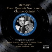Benny Goodman: Mozart: Piano Quartets Nos. 1 and 2 / Clarinet Quintet (Szell, Goodman, Budapest Qt) (1938, 1946) - CD