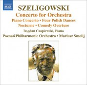 Mariusz Smolij: Szeligowski: Concerto for Orchestra / Piano Concerto / 4 Polish Dances - CD