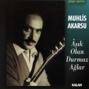 Muhlis Akarsu: Aşık Olan Durmaz Ağlar - CD
