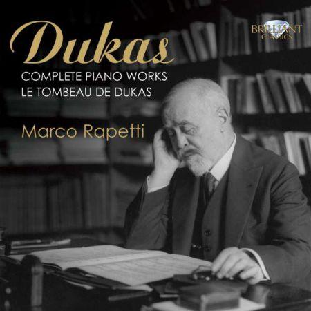 Marco Rapetti: Dukas: Complete Piano Works - CD