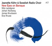 Jeanette Köhn, Swedish Radio Choir: New Eyes on Baroque - CD