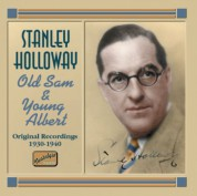 Stanley Holloway: Holloway, Stanley: Old Sam and Young Albert (1930-1940) - CD